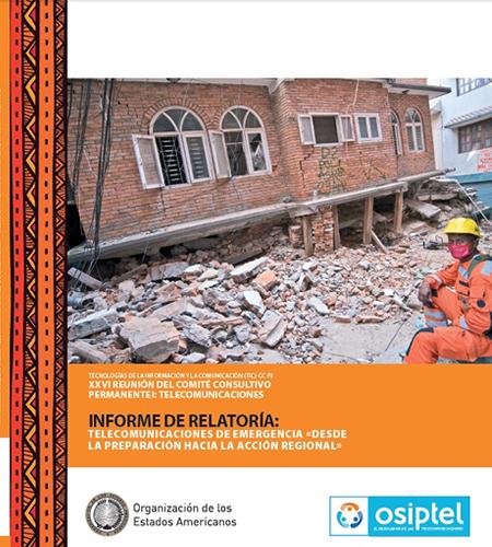 """Informe de Relatoría: Telecomunicaciones de Emergencia """"Desde la Preparación hacia la acción Regional"""""""