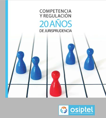 Competencia y regulación 20 años de jurisprudencia