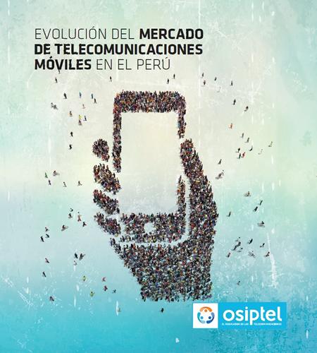 Evolución del Mercado de Telecomunicaciones Móviles en el Perú