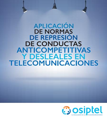 Aplicación de normas de represión de conductas anticompetitivas y desleales en telecomunicaciones