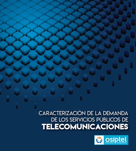 Caracterización de la demanda de los servicios públicos de telecomunicaciones